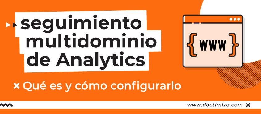 Configurar el seguimiento multidominio en Analytics